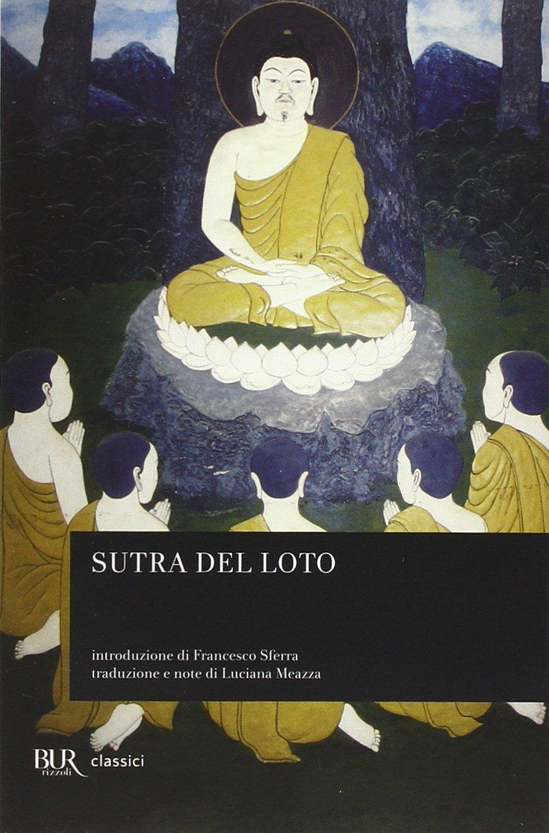 Sutra del Loto Copertina flessibile – 21 nov 2001 L. Meazza BUR Biblioteca Univ. Rizzoli 8817127043 Buddismo