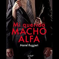 Mi querido macho alfa (Erótica) (Spanish Edition)
