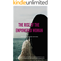 THE RISE OF THE EMPOWERED WOMAN: 7 Step Quest: Aligning Your Inner World With Your Outer Expression So You Can Rise As The Empowered Woman You Were Created To Be