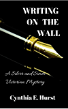 Writing on the Wall: A Silver and Simm Victorian Mystery (Silver and Simm Victorian Mysteries Book 3)