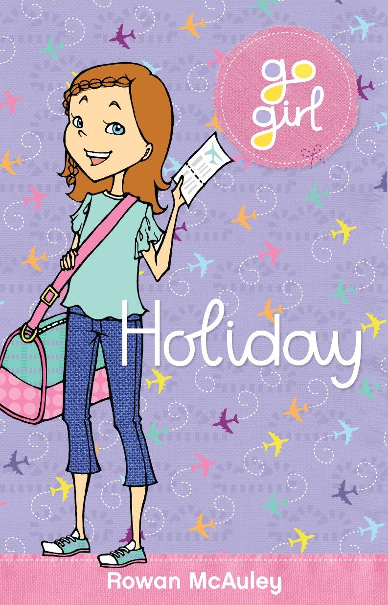 Read Online Holiday (Go Girl) ebook