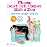 Please Don't Tell Cooper He's a Dog (Mom's Choice Award Recipient-Gold)
