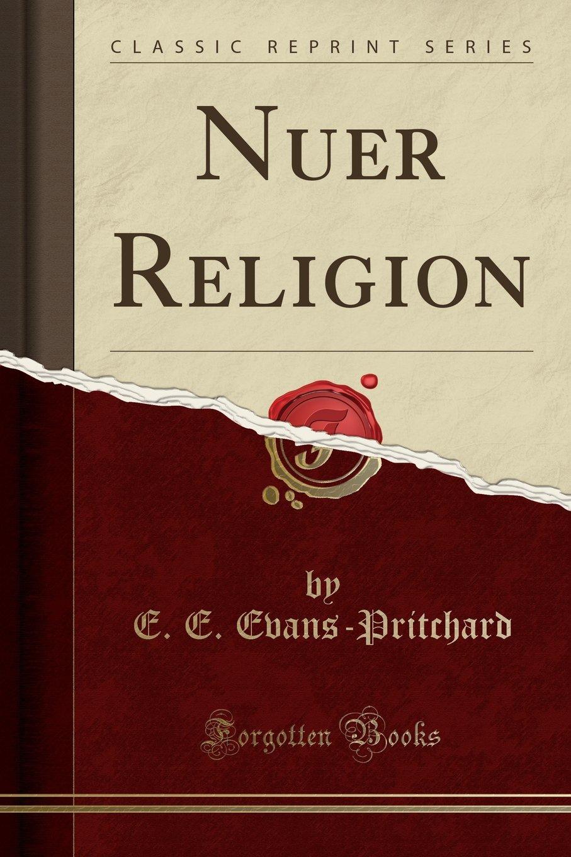 Nuer Religion (Classic Reprint) PDF