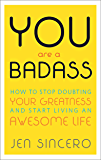 You Are a Badass®: How to Stop Doubting Your Greatness and Start Living an Awesome Life (English Edition)