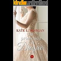 La prometida y el duque (Spanish Edition)