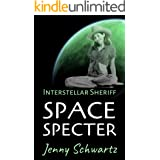 Space Specter (Interstellar Sheriff Book 3)