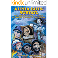 Alpha Boys School: Cradle Of Jamaican Music book cover
