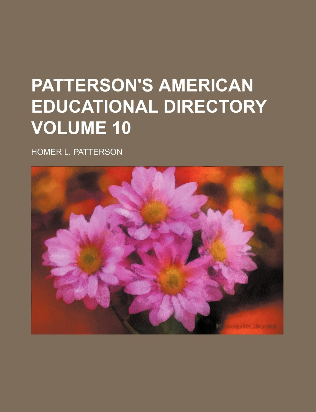 Download Patterson's American educational directory Volume 10 PDF