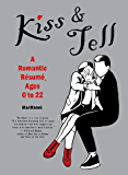 Kiss & Tell: A Romantic Resume, Ages 0 to 22