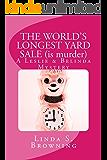 THE WORLD'S LONGEST YARD SALE (is murder): A Leslie & Belinda Mystery (Leslie & Belinda Mysteries Book 4)