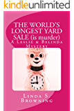 THE WORLD'S LONGEST YARD SALE (is murder): A Leslie & Belinda Mystery (Leslie & Belinda Mysteries Book 4) (English Edition)
