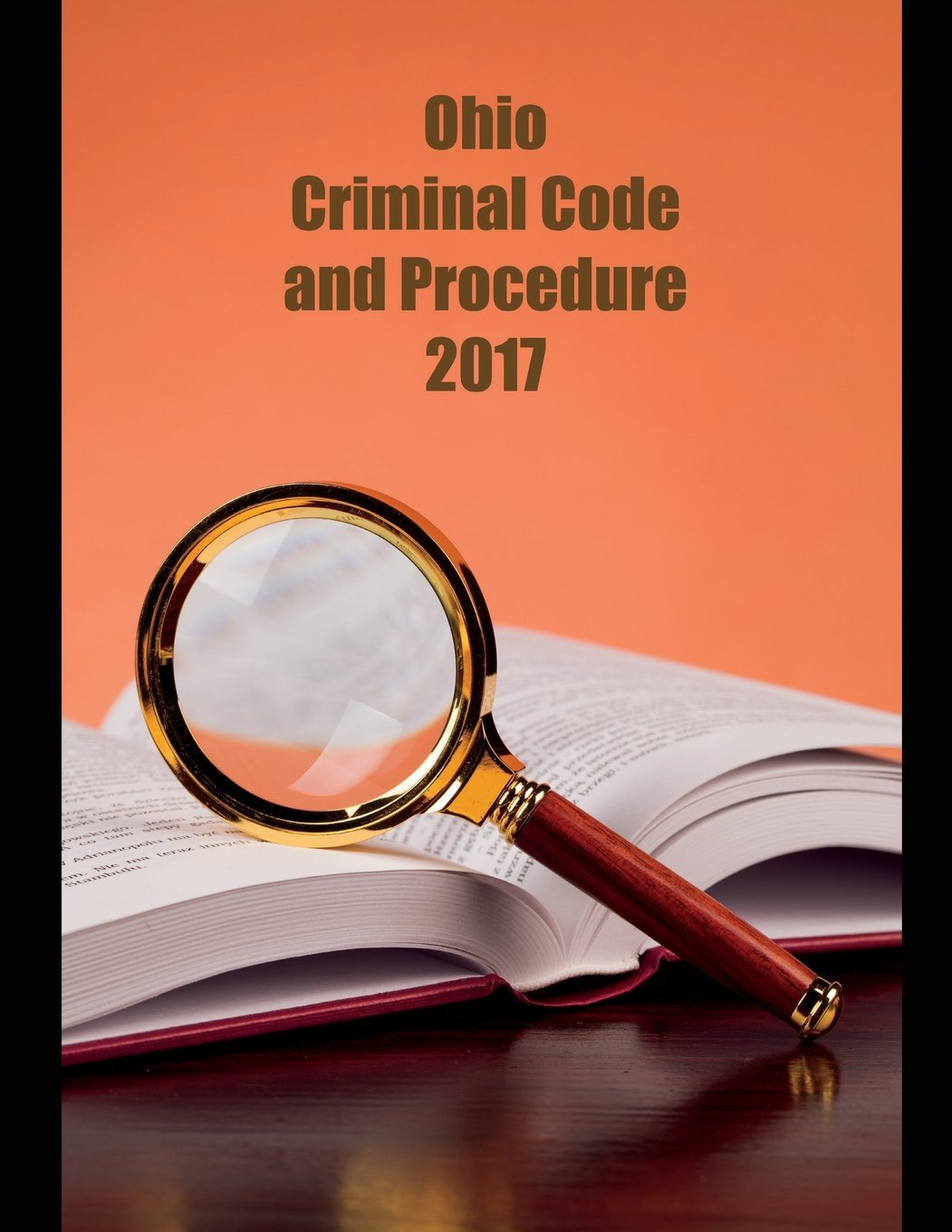 Read Online Ohio Criminal Code and Procedure 2017 ebook