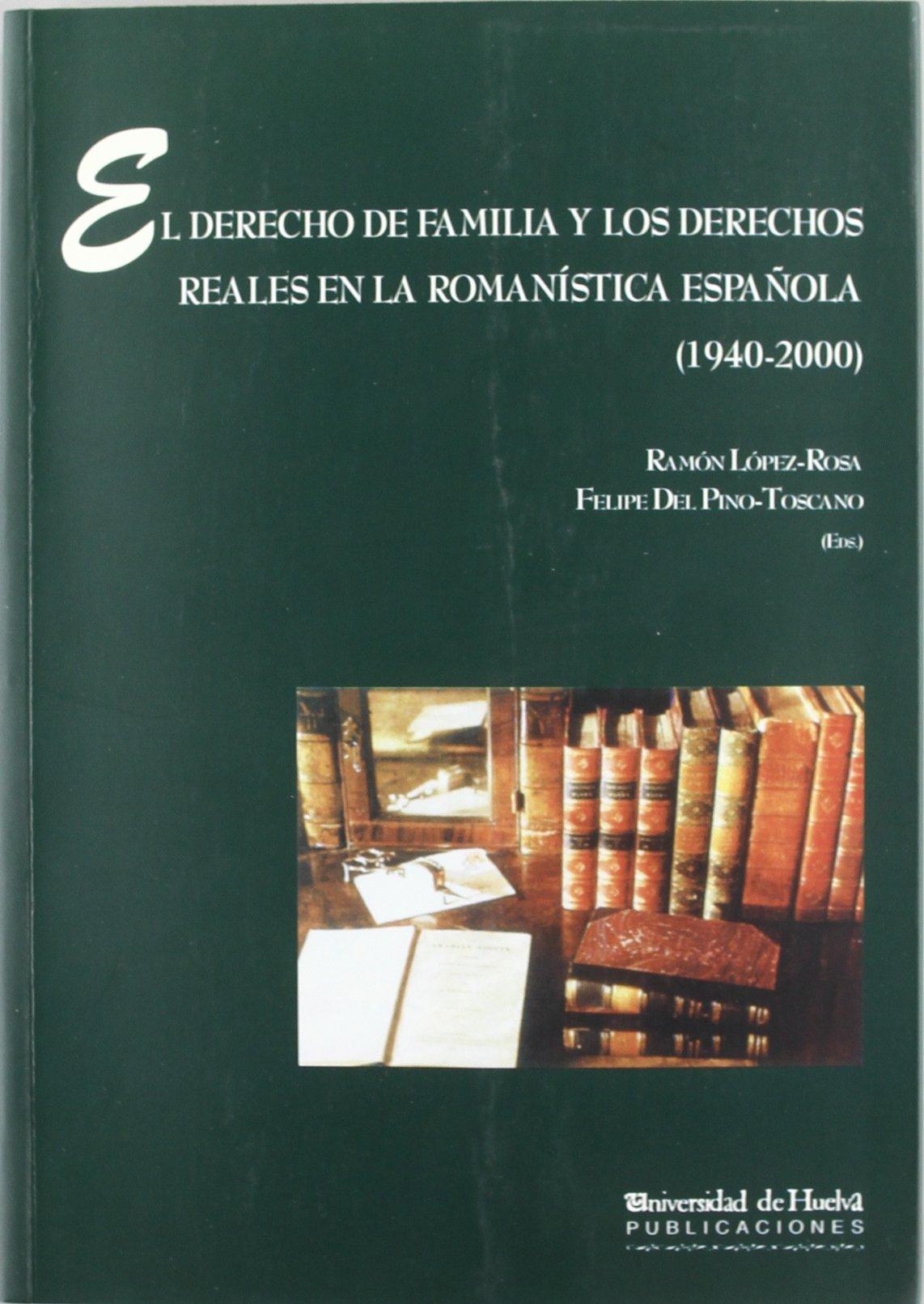 El derecho de familia y los derechos reales en la romanística española 1940-2000 Collectanea: Amazon.es: del Pino Toscano, Felipe, López Rosa, Ramón: Libros