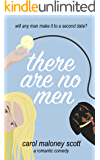There Are No Men: Laugh out loud romantic comedy chick lit (Rom-Com on the Edge Book 2)