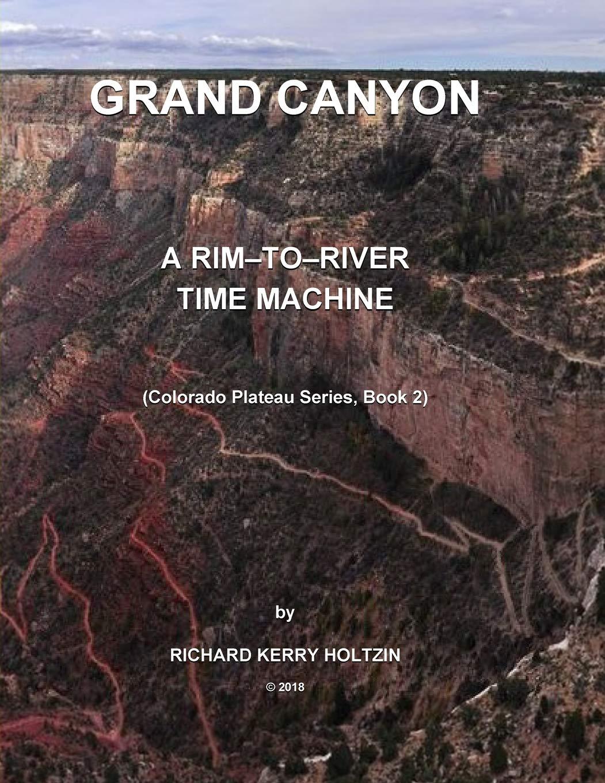 Grand Canyon: A Rim-to-River Time Machine (Colorado Plateau Series) (Volume 2) PDF