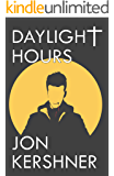 Daylight Hours (The Kris Grant Series Book 1)