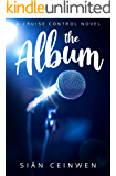 The Album: A Steamy Rock Star Romance (Cruise Control Book 1)