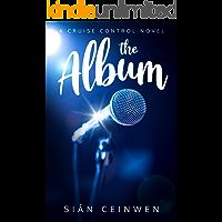 The Album: A Steamy Rock Star Romance (Cruise Control Book 1) book cover