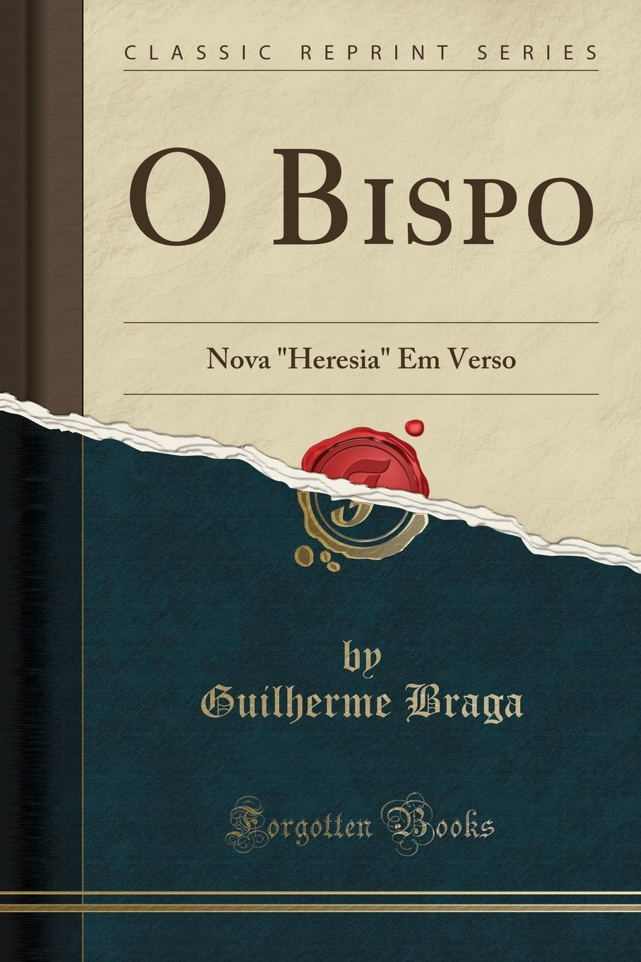 "Download O Bispo: Nova ""Heresia"" Em Verso (Classic Reprint) (Portuguese Edition) ebook"