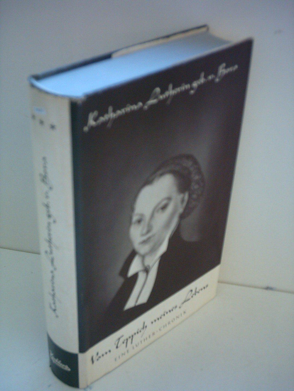 Katharina Lutherin, geb. von Bora, Vom Teppich meines Lebens