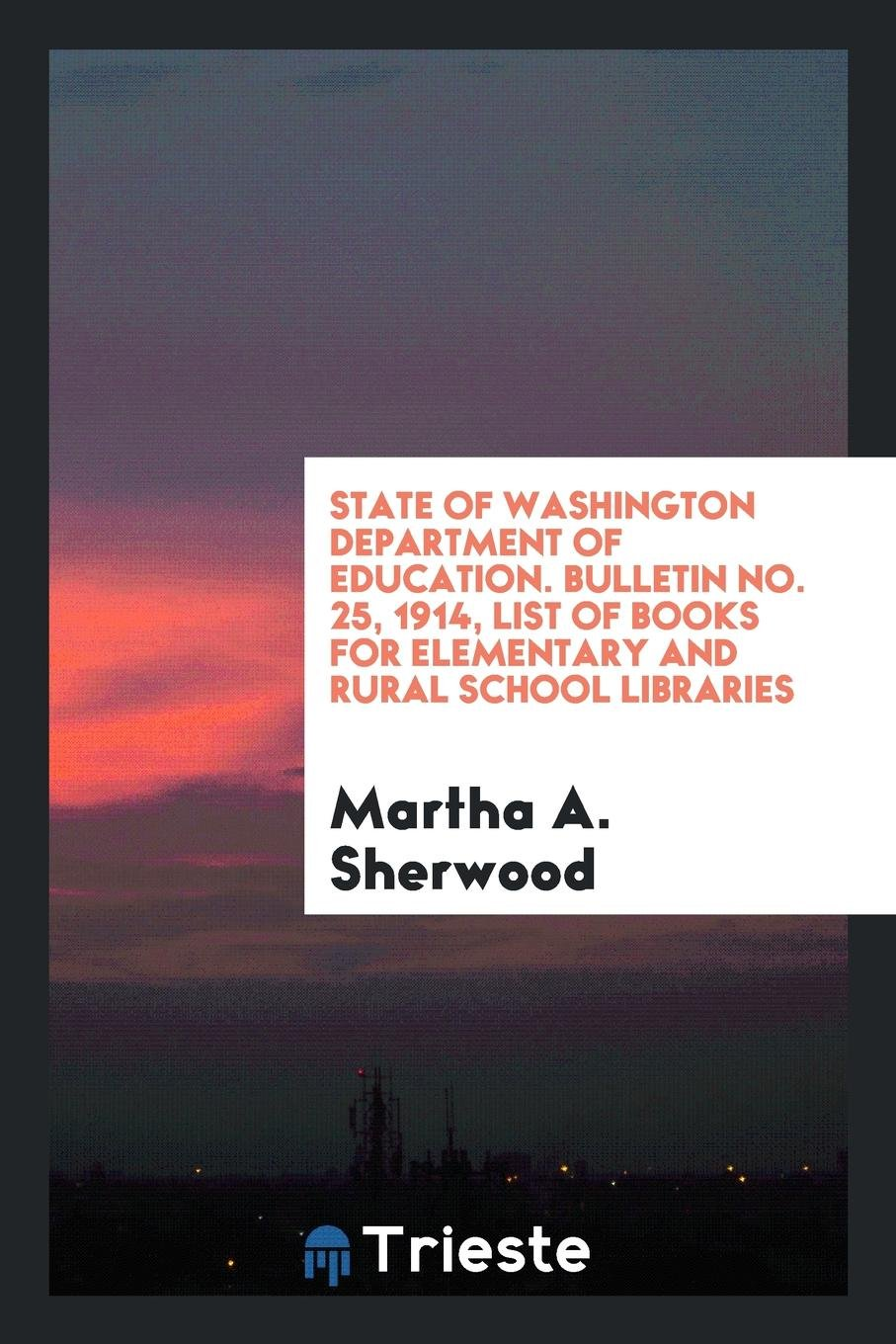 Download State of Washington Department of Education. Bulletin No. 25, 1914, List of Books for Elementary and Rural School Libraries pdf