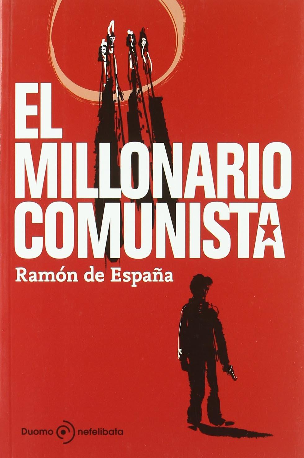 Millonario Comunista,El (Nefelibata (Duomo)): Amazon.es: España, Ramón de: Libros