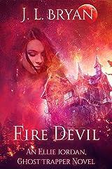 Fire Devil (Ellie Jordan, Ghost Trapper Book 11) Kindle Edition