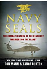 Navy SEALs: The Combat History of the Deadliest Warriors on the Planet Kindle Edition