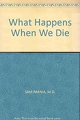 What Happens When We Die Hardcover