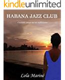 Habana Jazz Club: Cuando amar no es suficiente (Spanish Edition)