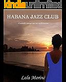 Habana Jazz Club: Cuando amar no es suficiente
