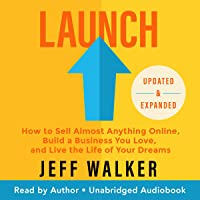 Launch (Updated & Expanded Edition): How to Sell Almost Anything Online, Build a Business You Love, and Live the Life of…