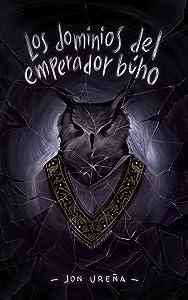 Los dominios del emperador búho (Spanish Edition)