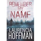 Remember My Name (Remember My Name Series Book 1)