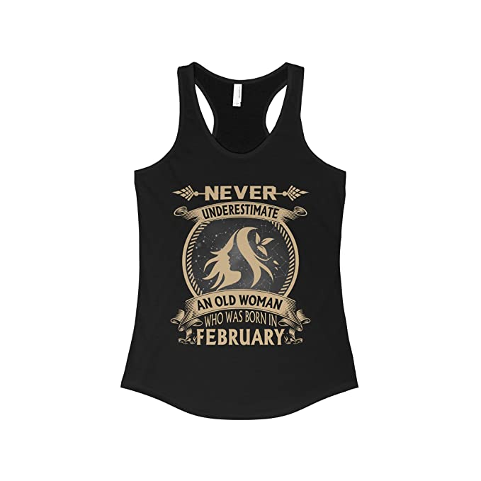 87ba05e2 Amazon.com: Never underestimate an old woman who was born in February  shirt: Clothing