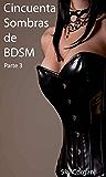 Cincuenta Sombras de BDSM: Parte 3