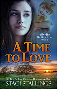 A Time to Love: A Contemporary Christian Romance Novel (The Hope Series Book 2)