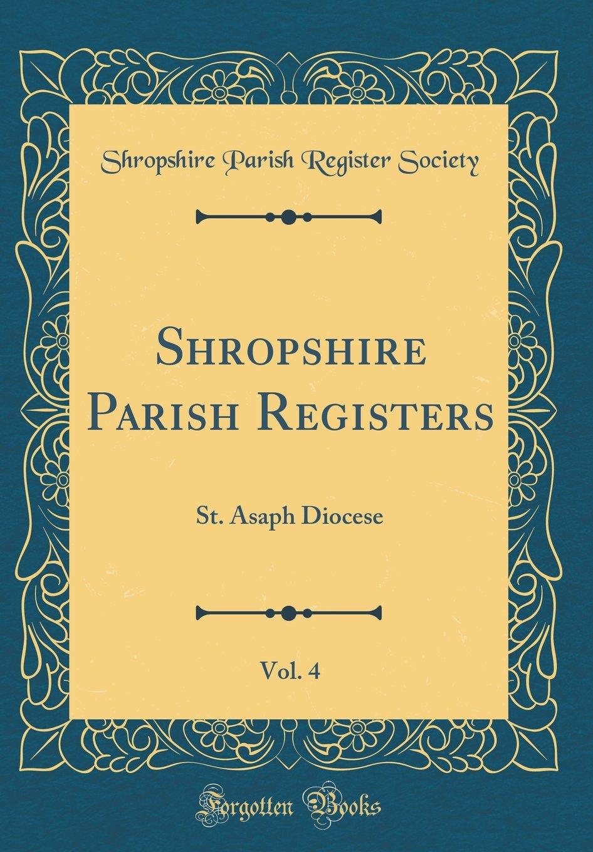 Download Shropshire Parish Registers, Vol. 4: St. Asaph Diocese (Classic Reprint) ebook