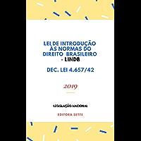 Lei de Introdução às Normas do Direito Brasileiro – LINDB : Atualizada - 2019