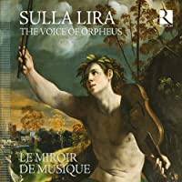 Sulla Lira/la Voix d Orphée