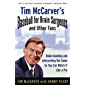 Tim McCarver's Baseball for Brain Surgeons and Other Fans: Understanding and Interpreting the Game So You Can Watch It Like a Pro (English Edition)