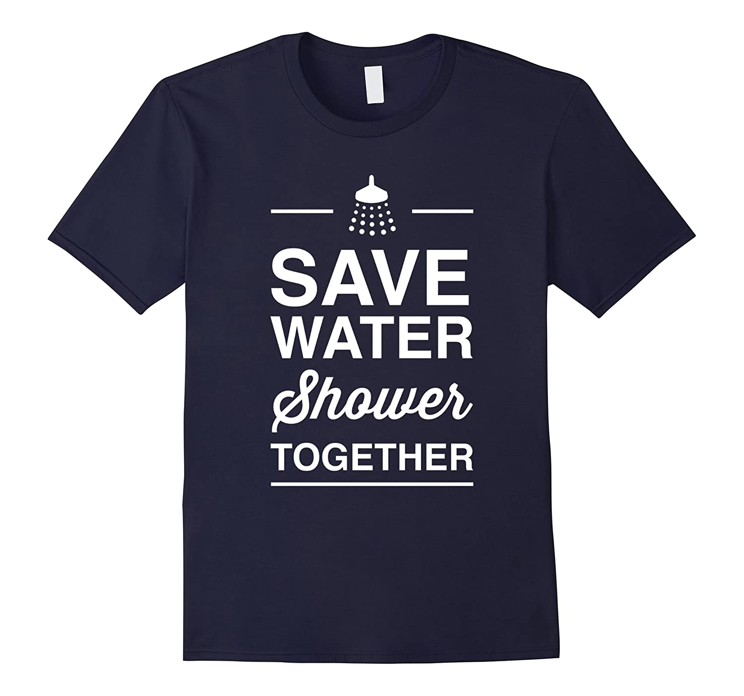 Design Gusto Save water shower together t-shirt-TH