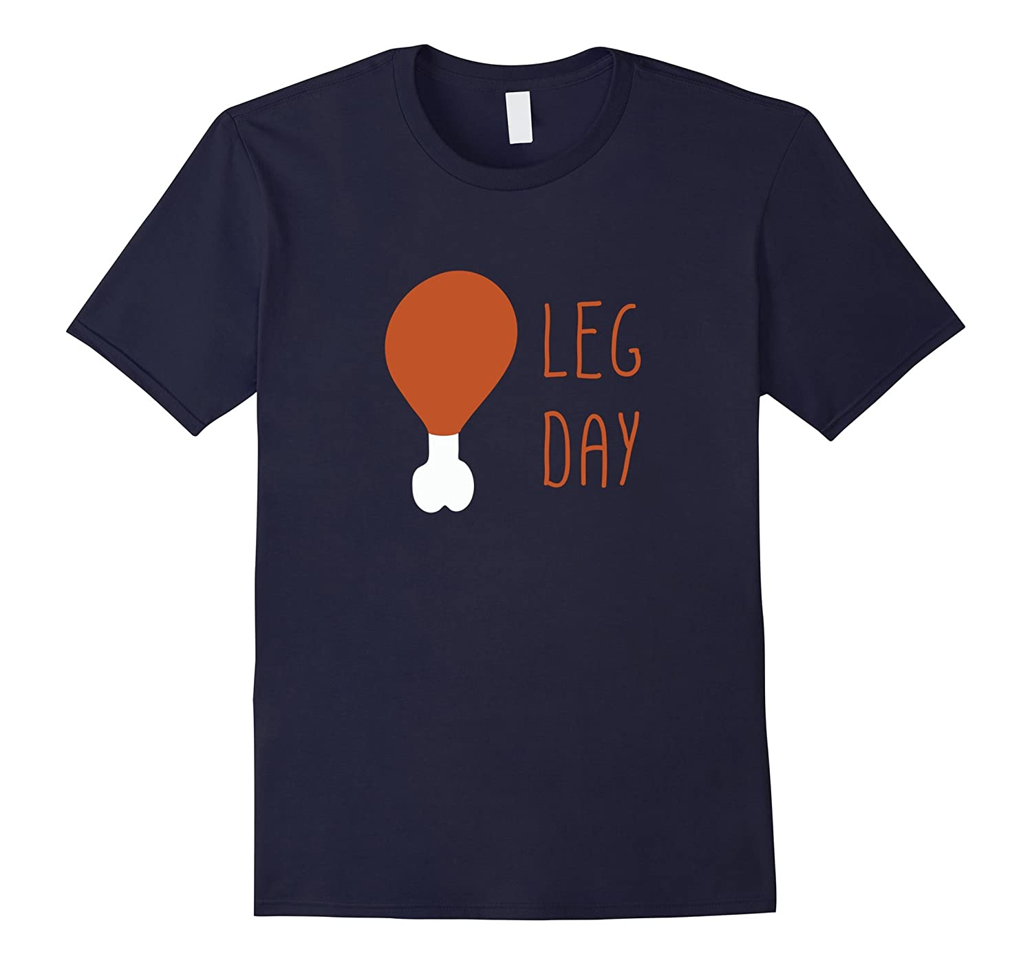 Leg Day, Thanksgiving Turkey Leg Tshirt-ANZ