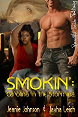 SMOKIN': Carolina in the Storming (Hot Like Fire series Book 2) Kindle Edition