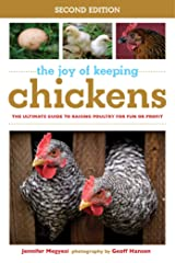 The Joy of Keeping Chickens: The Ultimate Guide to Raising Poultry for Fun or Profit (Joy of Series) Paperback