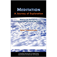 Meditation, A Journey of Exploration: Based on the Teachings of Vedanta, Bhagavad Gita & Yoga Sutras