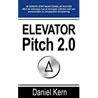 Elevator Pitch 2.0: Je eerste stap naar zakelijk succes: Wek de interesse van je beoogde cliënten met een persoonlijke en aangepaste benadering.