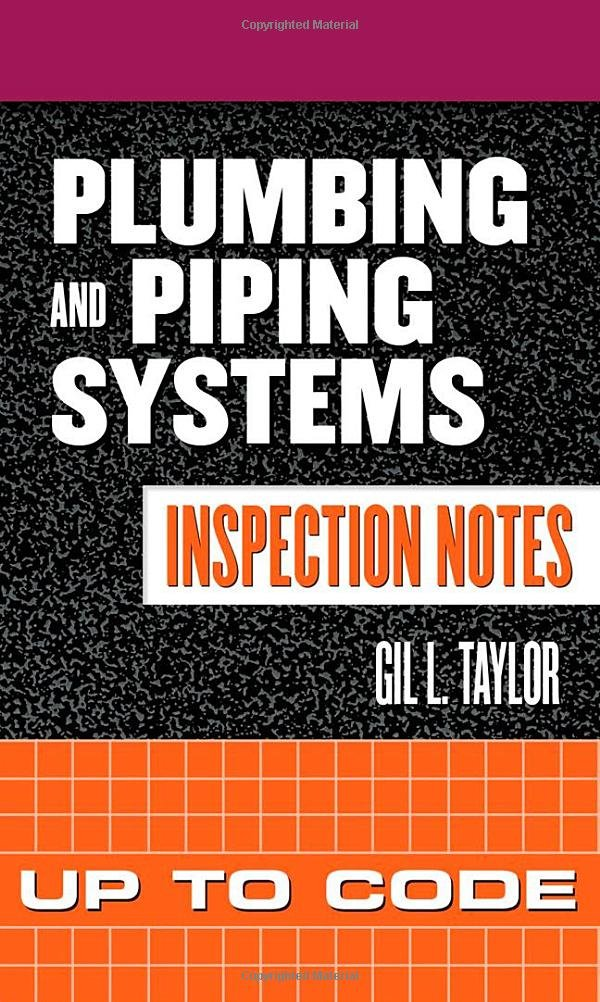 Plumbing and Piping Systems Inspection Notes: Up to Code