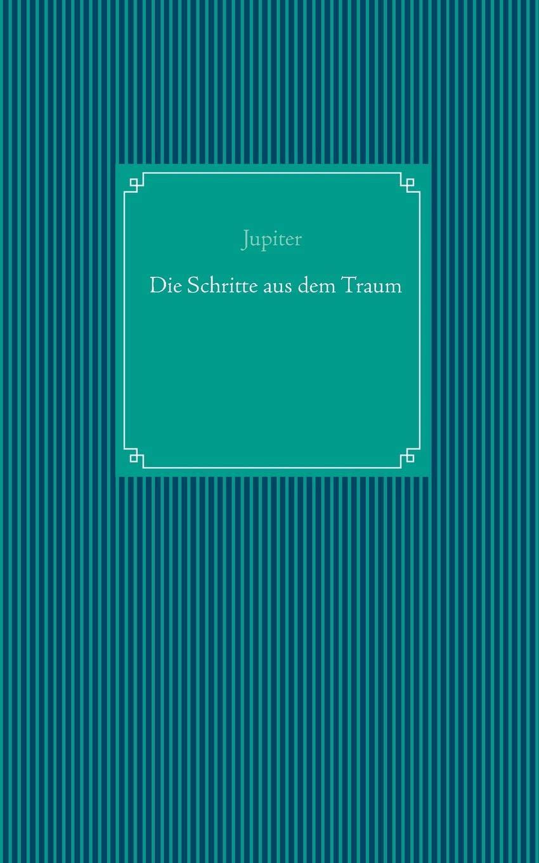 Die Schritte Aus Dem Traum German Edition Justus Sprengel