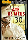 Até os Meus 30: Volume 2